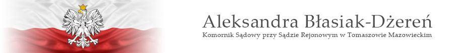 Komornik Sądowy Tomaszów Mazowiecki Aleksandra Błasiak-Dżereń